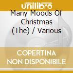 Many moods of christmas cd musicale di Artisti Vari