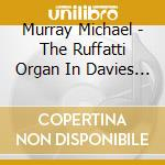 Suona l'organo ruffatti cd musicale di Michael Murray