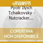 Nutcracker complete cd musicale di Tchaikovsky