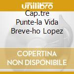 CAP.TRE PUNTE-LA VIDA BREVE-HO LOPEZ cd musicale di DE FALLA