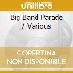 Big band hit parade cd musicale di Artisti Vari