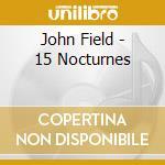 15 notturni cd musicale di John Field