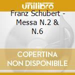 Messa n.2/n.6 cd musicale di Franz Schubert