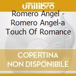 Touch of romance, a (romero) cd musicale di Artisti Vari