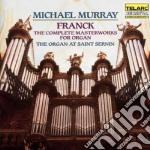 Murray Michael - Franck: The Complete Masterworks For Organ cd musicale di Michael Murray