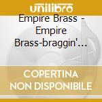 Braggin'in brass cd musicale di Artisti Vari