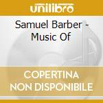 Music of samuel barber cd musicale di Artisti Vari