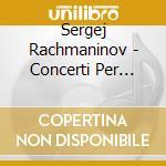 Piano concerto n.2-3 cd musicale di Rachmaninoff