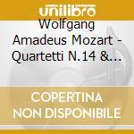 String quartets n.14-15 cd musicale di W.amadeus Mozart