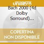 BACH 2000 (4D DOLBY SORROUND) W.CARL cd musicale di BACH