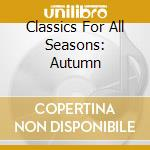 Classics for all seasons cd musicale di Artisti Vari
