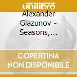 Glazunov-the season cd musicale di Alexander Glazunov