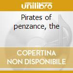 Pirates of penzance, the cd musicale di Gilbert & sullivan