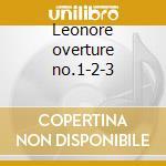 Leonore overture no.1-2-3 cd musicale di Beethoven