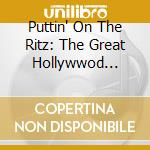Puttin' on the ritz cd musicale di Artisti Vari