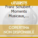 Moments musicaux cd musicale di Franz Schubert