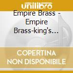 Kings court & celtic fair cd musicale di Brass Empire
