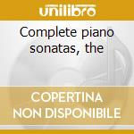 Complete piano sonatas, the cd musicale di Beethoven