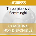Three pieces / fiamminghi cd musicale di Gorecki