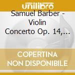 Violin/piano concerto op.14-38 cd musicale di Samuel Barber