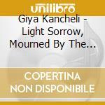 Fiamminghi/light sorrow etc. cd musicale di Giya Kancheli