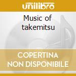 Music of takemitsu cd musicale di Takemitsu