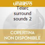 Telarc surround sounds 2 cd musicale di Artisti Vari