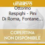 Pines of rome cd musicale di Respighi