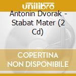 Stabat mater cd musicale di Antonin Dvorak