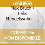 Violin concertos cd musicale di Bruch/mendelssohn