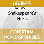 Shakespeare's music cd musicale di Artisti Vari