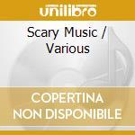 Scary music cd musicale di Kunzel erich & cincinnati