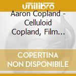 Celluloid copland cd musicale di Copland