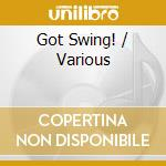 GOT SWING cd musicale di MANHATTAN TRANSFER/KUNZEL/PIZZARELLI