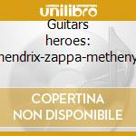 Guitars heroes: hendrix-zappa-metheny cd musicale di Los angeles jazz quartet