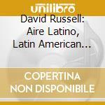 Aire latino (musica latinoamericana per cd musicale di David Russel