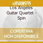SPIN cd musicale di LOS ANGELES GUITAR QUARTET