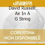 Air on g string - bach/couperin cd musicale di David Russell