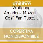 Brani da cos� fan tutte etc cd musicale di Wolfgang Amadeus Mozart