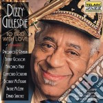 TO BIRD WITH LOVE cd musicale di Dizzy Gillespie
