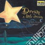 Gerry Mulligan - Dream A Little Dream cd musicale di Gerry Mulligan