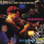 Centerpiece - live at the blue note cd musicale di Al Grey