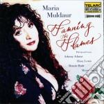 Fanning the flames cd musicale di Maria Muldaur