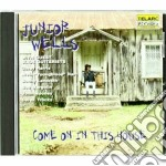 COME ON IN THIS HOUSE cd musicale di Junior Wells