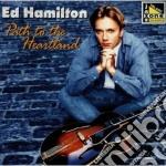 Path to the heartland - cd musicale di Hamilton Ed