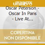 OSCAR IN PARIS cd musicale di Oscar Peterson