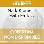 Evita en jazz cd musicale di Mark Kramer