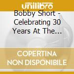 Celeb. 30 years cafe' carlyle cd musicale di Bobby Short