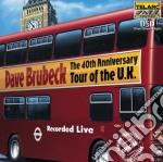 The 40th anniversary tour of the u.k. cd musicale di Dave Brubeck