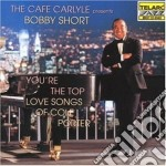 You're the top - love songs of cole port cd musicale di Bobby Short
